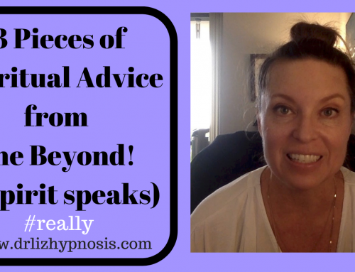 3 Pieces of Spiritual Advice from Beyond with Dr Liz