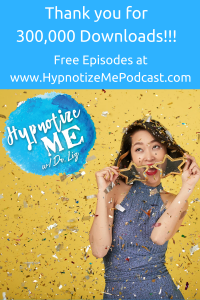 300000 downloads hypnotize me podcast hypnosis
