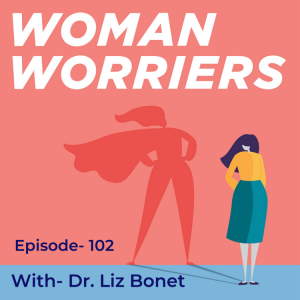 Dr Liz on Woman Worriers