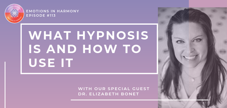 Emotions in Harmony features Dr. Liz about hypnosis