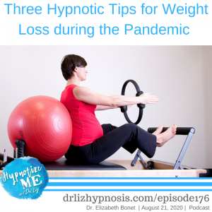HM176 Three Hypnotic Tips for Weight Loss during the Pandemic