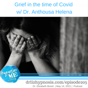 HM203 Grief in the time of covid with Dr Anthousa Helena