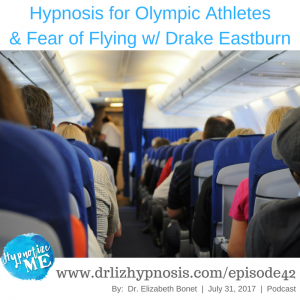 Hypnosis for Fear of Flying and Olympic Athletes with Drake Eastburn