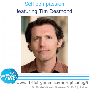 self-compassion with Tim Desmond
