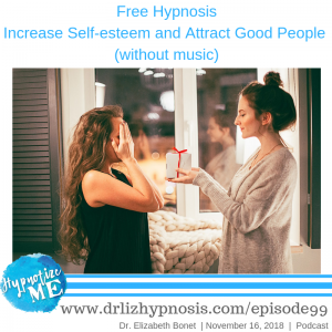 free hypnosis increase self-esteem and attract good people