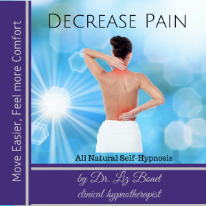 Decrease Chronic Pain with hypnosis with Dr. Elizabeth Bonet